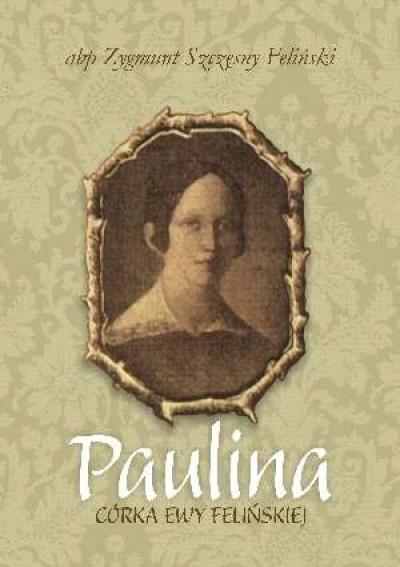 Пауліна Фелінська.